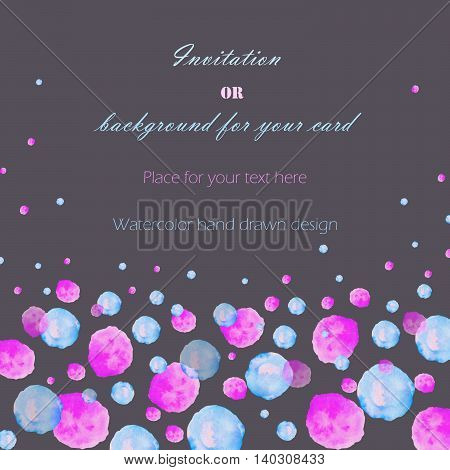 Background, template postcard with the watercolor pink, blue and purple bubbles (spots, blots), hand drawn on a dark background, greeting card, decoration postcard or invitation
