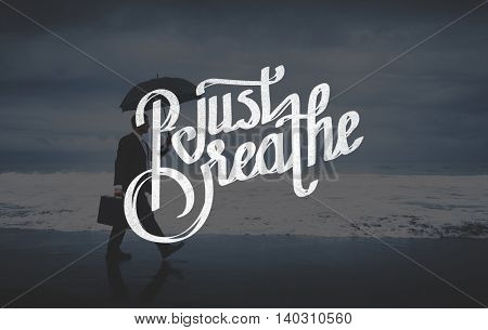 Just Breath Calmness Peaceful Mind Meditation Concept