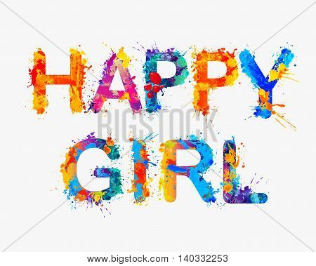 Happy girl. Vector watercolor splash rainbow inscription