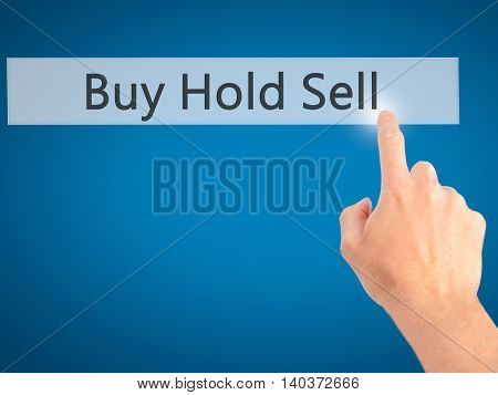 Buy Hold Sell - Hand Pressing A Button On Blurred Background Concept On Visual Screen.