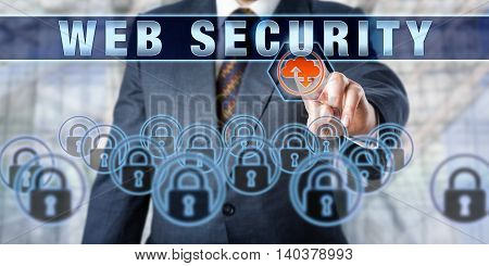 Business executive is pushing WEB SECURITY on an interactive touch screen interface. Business metaphor. Information technology concept for internet security and protection of data transfer.