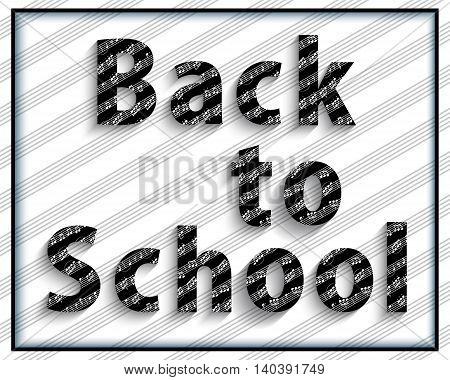 Back to school. Black and white musical pattern. The text on the background of the sheet music staff.