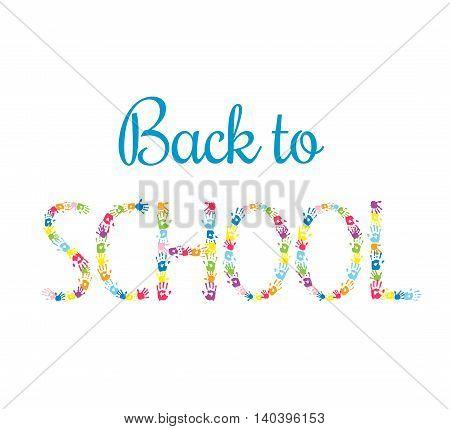 Back to School vector background. Word SCHOOL made of multicolor handprints. Education concept.