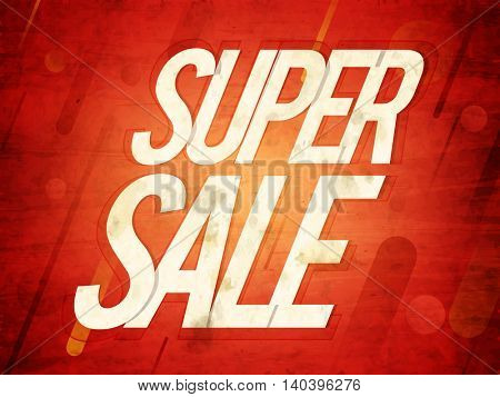 Stylish Text Super Sale on abstract vintage background, Creative Poster, Banner or Flyer design.