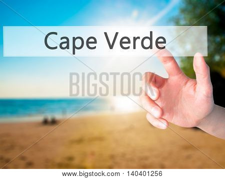 Cape Verde - Hand Pressing A Button On Blurred Background Concept On Visual Screen.