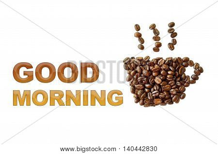 word Good morning with coffee beans coffee cup shape on white background
