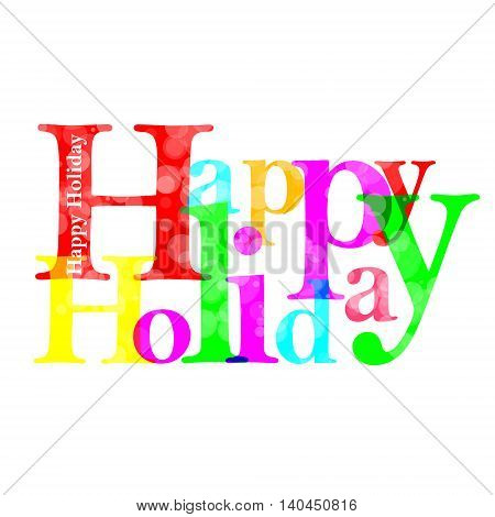 Happy holiday text for your design