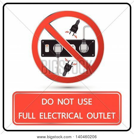 Do Not Use Full Electrical Outlet Sign And Symbol Vector
