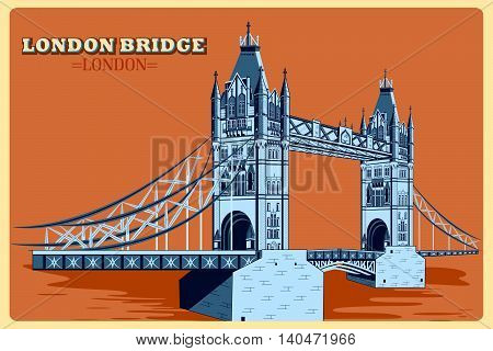 Vintage poster of London Bridge famous monument of United Kingdom. Vector illustration