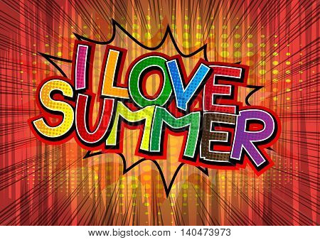 I Love Summer - Comic book style word.