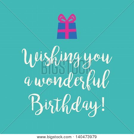 Cute Wishing you a very Happy Birthday greeting card with a handwritten text and an blue wrapped birthday gift with pink ribbon bow on a blue turquoise background.