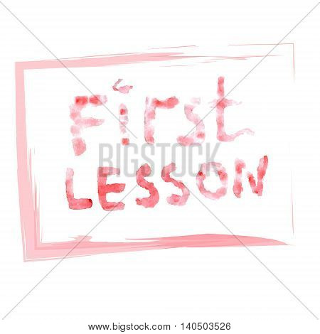 First lesson ink writing in the frame. Vector school illustration.