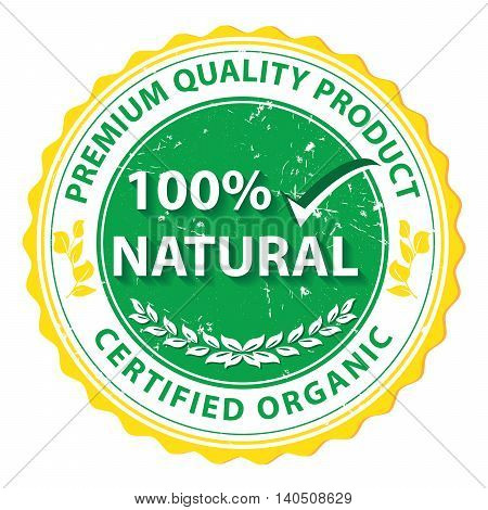 Certified Organic. 100% Natural. Premium Quality Product - grunge label for print