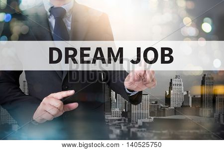 DREAM JOB and businessman working with modern technology