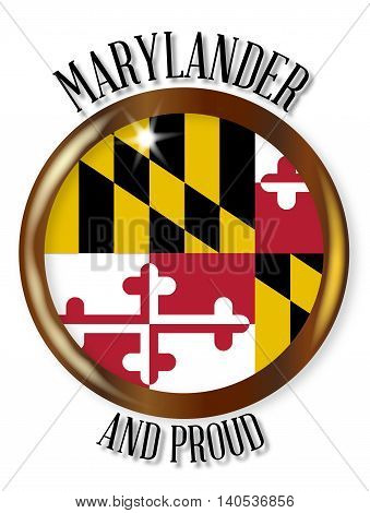 Maryland state flag button with a gold metal circular border over a white background with the text Marylander and Proud