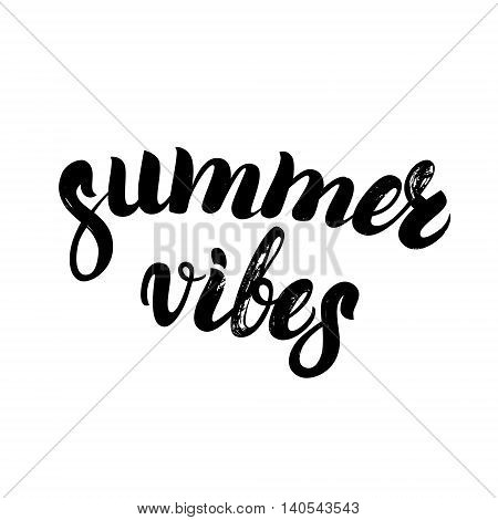 Summer vibes hand written lettering for postr, card, photo. Brush texture. Isolated on white background. Vector illustration.