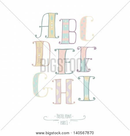 Pastel colored hand drawn vector font. Abc letters decorated with hand drawn stripes dots swirls. Alphabet set of letters from A to I goor for lettering design kids illustration print