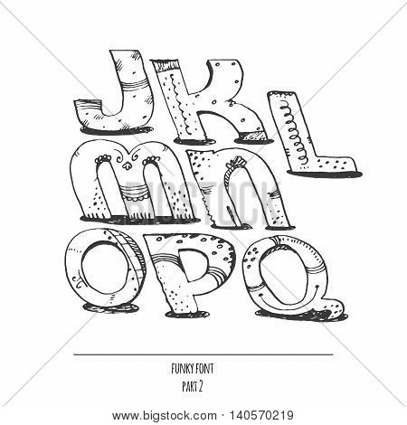 English hand drawn funky font from j to q. Calligraphy made with nib. Decorated grunge alphabet painted in freehand style. Isolated on white background vector illustration