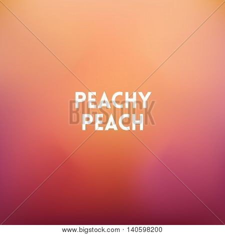 square blurred background - peach colors With quote - peachy peach