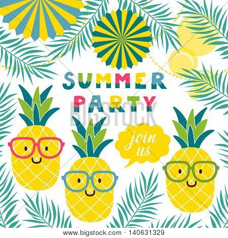 Vector invitation template with funny pineapples in glasses, palm leaves, pinwheels, text Join us and Summer party. Summer tropical background with cute smiling cartoon characters.