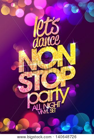 Let`s dance non stop party all night vector poster design with chic golden crystals glare headline and multicolored bokeh lights backdrop