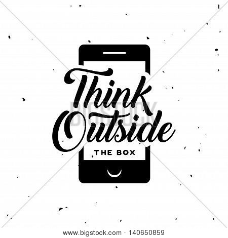 Think outside the box poster. Phone silhouette with motivational quote. Monochrome vintage vector illustration.