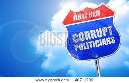 corrupt politicians, 3D rendering, blue street sign