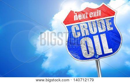 crude oil, 3D rendering, blue street sign
