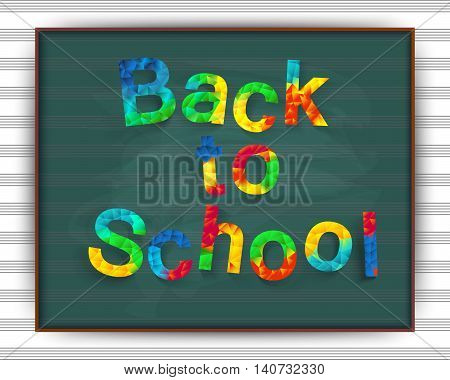 Back to music school. Vector illustration. The first of September. Welcome on the background of the school board. Polygon colorful text for your design to the beginning of the school year.