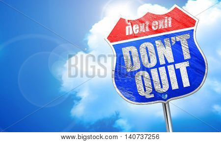 don't quit, 3D rendering, blue street sign