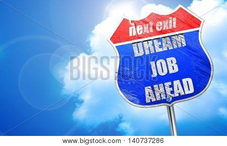 Dream job ahead sign, 3D rendering, blue street sign