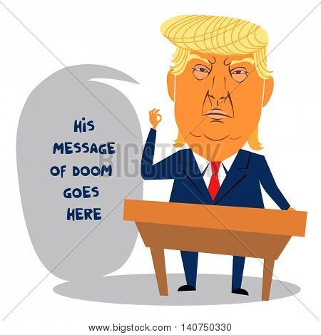 July 29, 2016. Cartoon character portrait of Donald Trump with speech bubble.