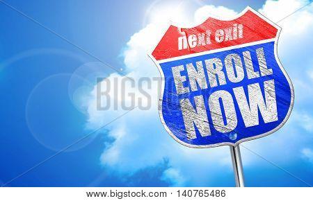 enroll now, 3D rendering, blue street sign