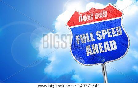 full speed ahead, 3D rendering, blue street sign