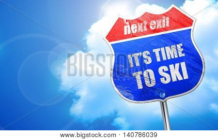 it's time to ski, 3D rendering, blue street sign
