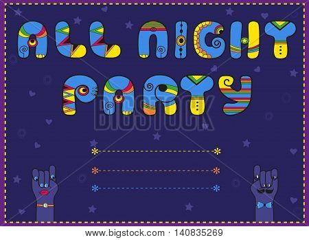 Inscription All Night Party Funny invitation Illustration. Vintage card. Blue and yellow letters. Cartoon hands looking at each other. Blue stars and hearts. Place for custom text.