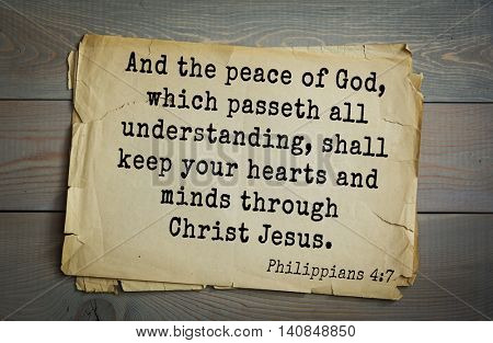 Top 500 Bible verses. And the peace of God, which passeth all understanding, shall keep your hearts and minds through Christ Jesus.Philippians 4:7