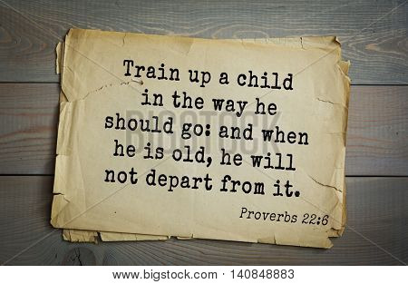 Top 500 Bible verses. Train up a child in the way he should go: and when he is old, he will not depart from it.