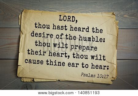 Top 500 Bible verses. LORD, thou hast heard the desire of the humble: thou wilt prepare their heart, thou wilt cause thine ear to hear: