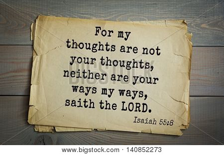 Top 500 Bible verses. For my thoughts are not your thoughts, neither are your ways my ways, saith the LORD. Isaiah 55:8