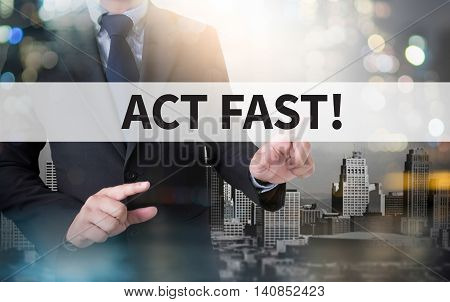 Act Fast!
