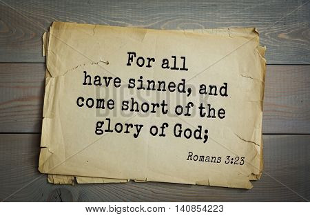 Top 500 Bible verses. For all have sinned, and come short of the glory of God;