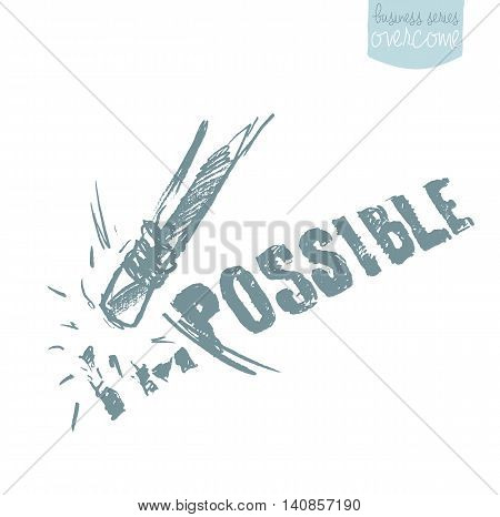 Changing the word impossible to possible. Ambitions, challenge. Concept vector illustration sketch