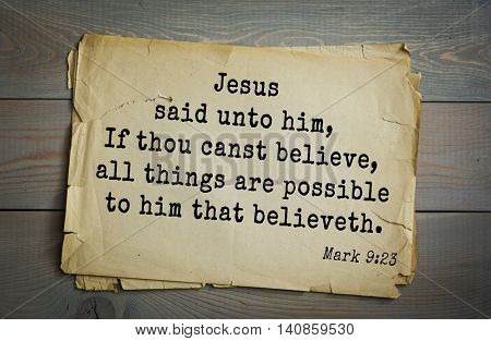 Top 500 Bible verses. Jesus said unto him, If thou canst believe, all things are possible to him that believeth.