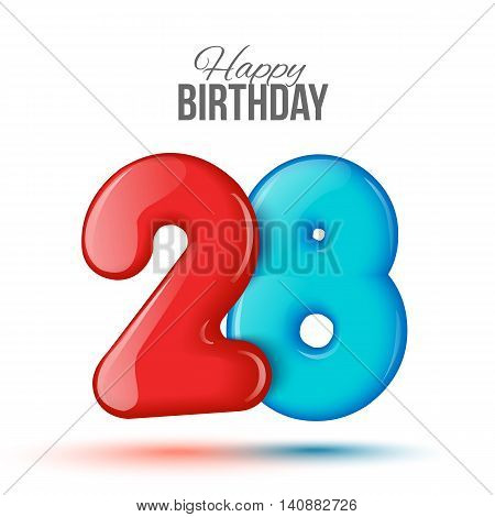 Number twenty eight, 28 greeting card, 3d number eighteen. The volume figure 28 years. Positive, colorful, figure. illustration. Inflatable red, blue. Sample card. celebrating birthday