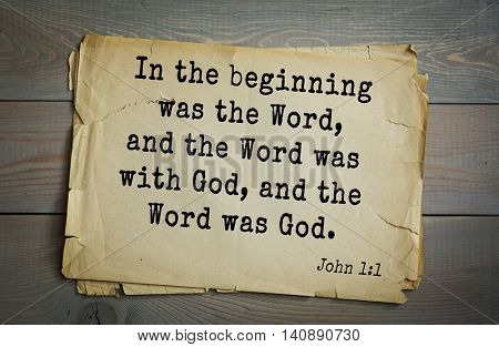Top 500 Bible verses. In the beginning was the Word, and the Word was with God, and the Word was God. John 1:1