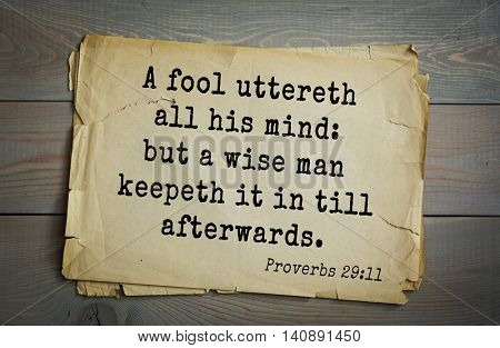 Top 500 Bible verses. A fool uttereth all his mind: but a wise man keepeth it in till afterwards.