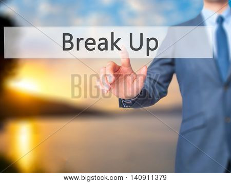 Break Up - Businessman Hand Touch  Button On Virtual  Screen Interface