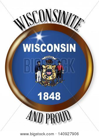 Wisconsin state flag button with a gold metal circular border over a white background with the text Wisconsinite and Proud