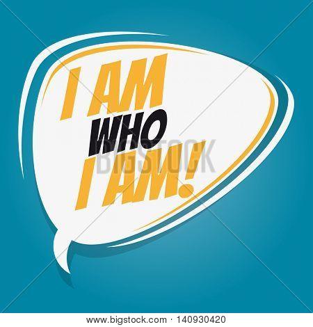 i am who i am retro speech bubble